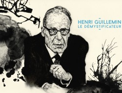 Henri Guillemin - Le Démystificateur